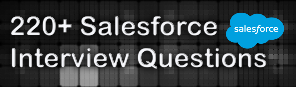 220+ Salesforce Interview Questions