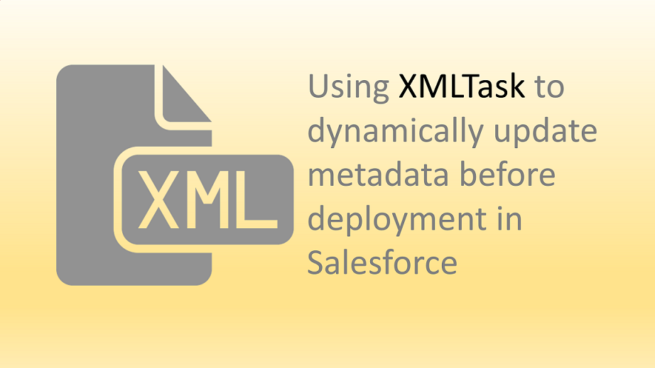 Dynamically remove XML content from metadata before Salesforce deployment using xmlTask – Video