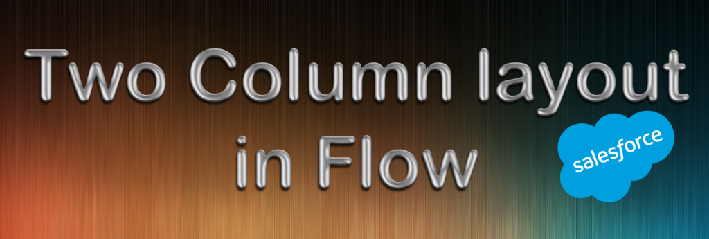Salesforce Two column layout in Flow
