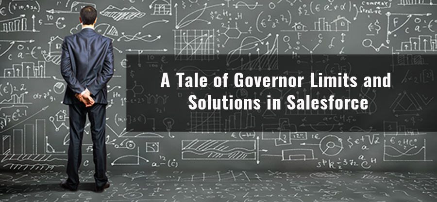 A Tale of Governor Limits and Solutions in Salesforce