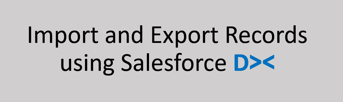 Import and Export Records using Salesforce DX