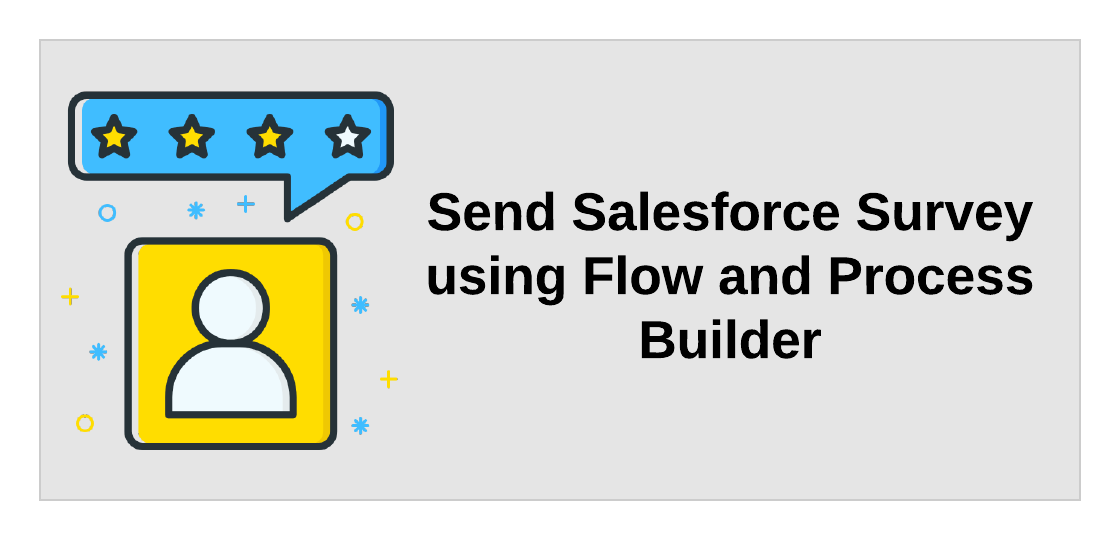 Send Salesforce Survey using Flow and Process Builder